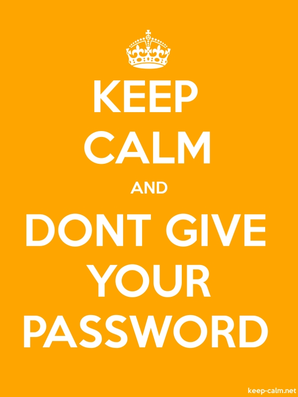 KEEP CALM AND DONT GIVE YOUR PASSWORD - white/orange - Default (600x800)