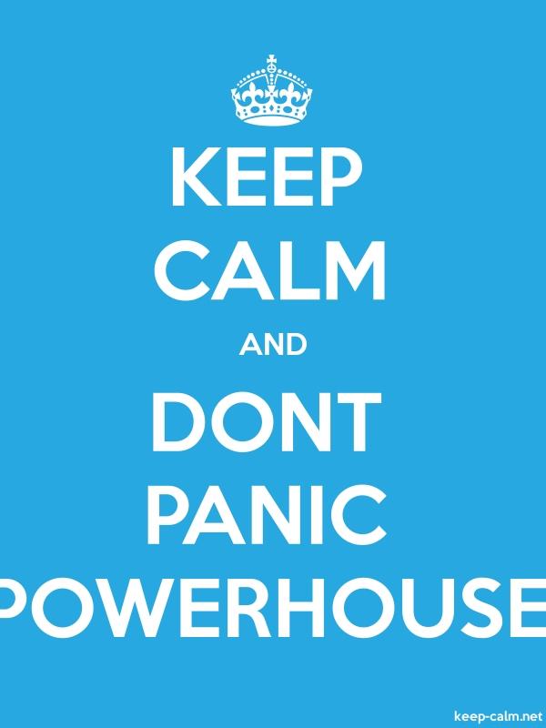 KEEP CALM AND DONT PANIC POWERHOUSE - white/blue - Default (600x800)