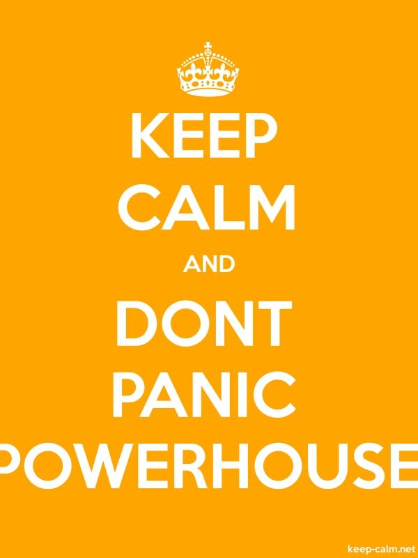 KEEP CALM AND DONT PANIC POWERHOUSE - white/orange - Default (600x800)