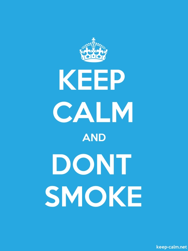 KEEP CALM AND DONT SMOKE - white/blue - Default (600x800)
