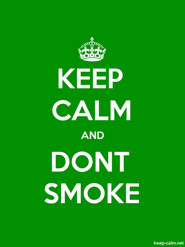 KEEP CALM AND DONT SMOKE - white/green - Default (600x800)