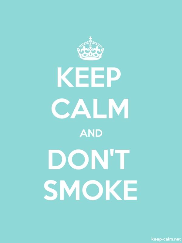 KEEP CALM AND DONT SMOKE - white/lightblue - Default (600x800)