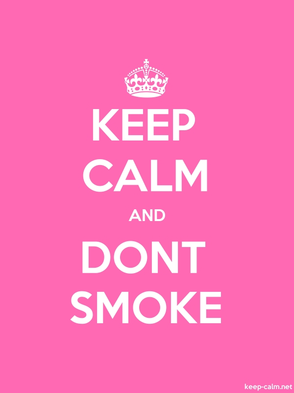 KEEP CALM AND DONT SMOKE - white/pink - Default (600x800)