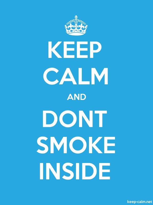 KEEP CALM AND DONT SMOKE INSIDE - white/blue - Default (600x800)