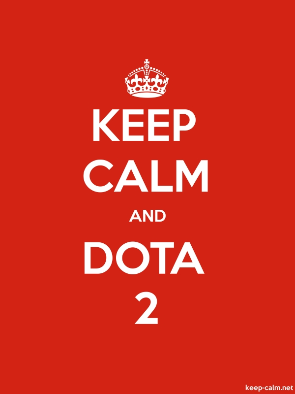 KEEP CALM AND DOTA 2 - white/red - Default (600x800)