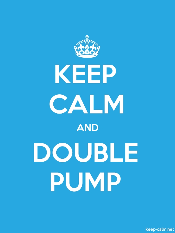 KEEP CALM AND DOUBLE PUMP - white/blue - Default (600x800)