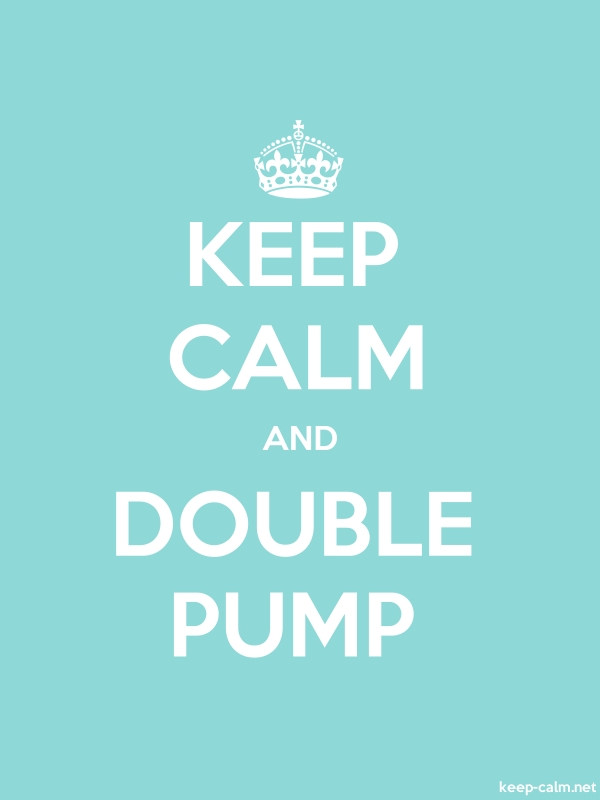 KEEP CALM AND DOUBLE PUMP - white/lightblue - Default (600x800)