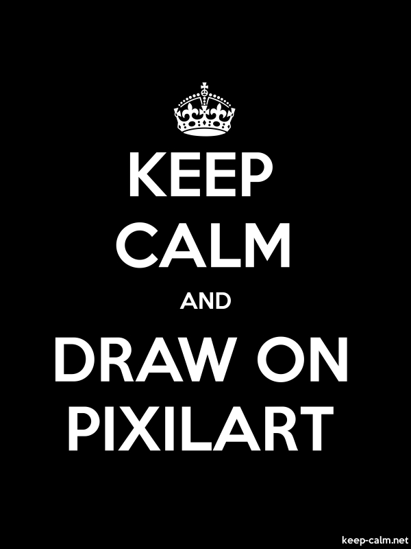 KEEP CALM AND DRAW ON PIXILART - white/black - Default (600x800)