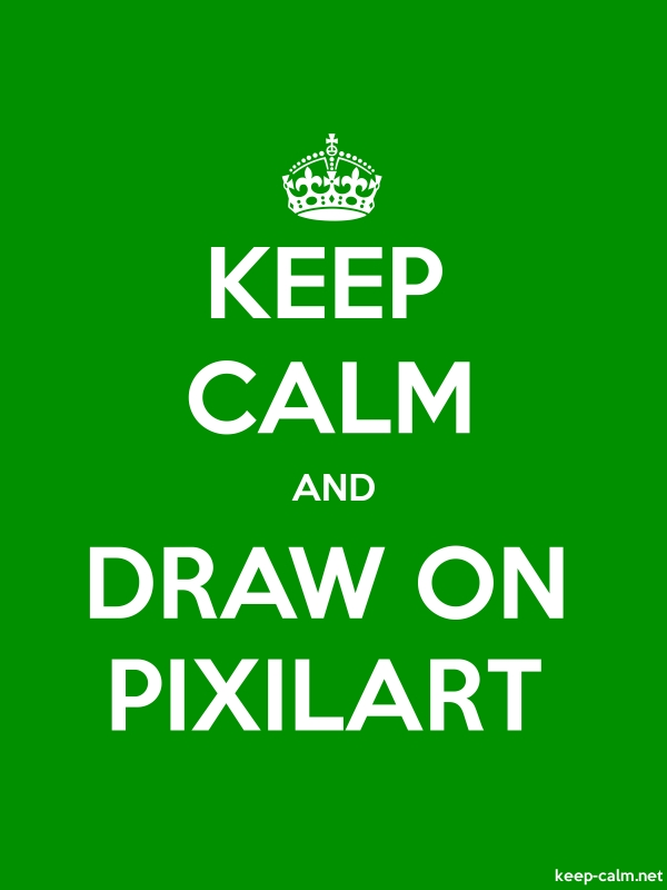 KEEP CALM AND DRAW ON PIXILART - white/green - Default (600x800)
