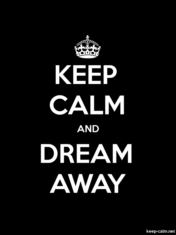 KEEP CALM AND DREAM AWAY - white/black - Default (600x800)
