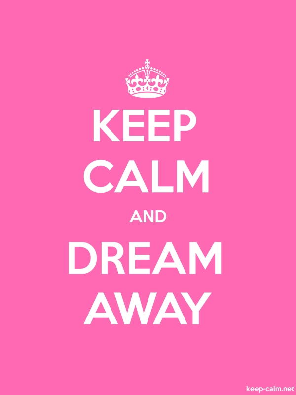 KEEP CALM AND DREAM AWAY - white/pink - Default (600x800)