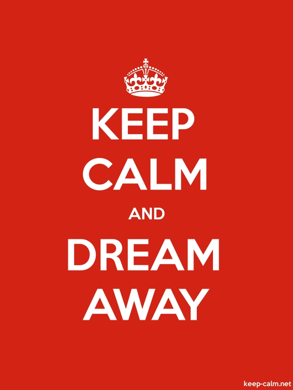 KEEP CALM AND DREAM AWAY - white/red - Default (600x800)