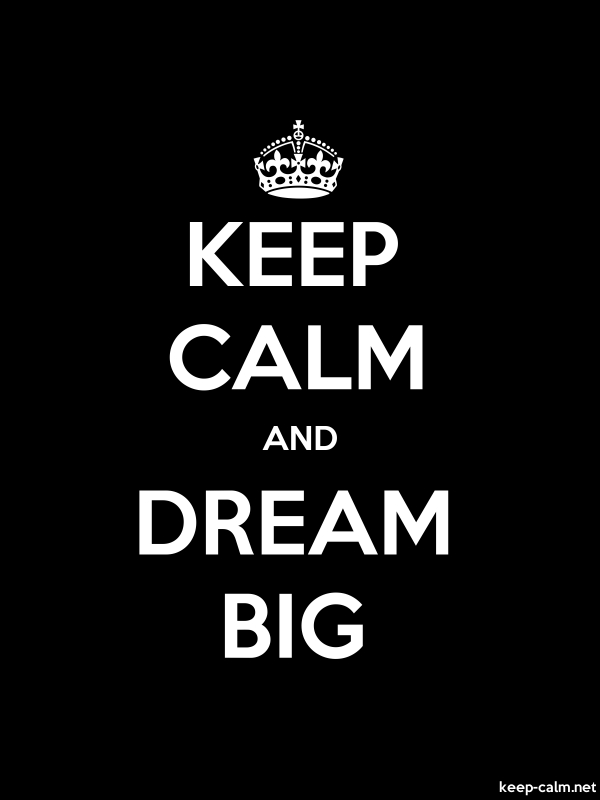 KEEP CALM AND DREAM BIG - white/black - Default (600x800)