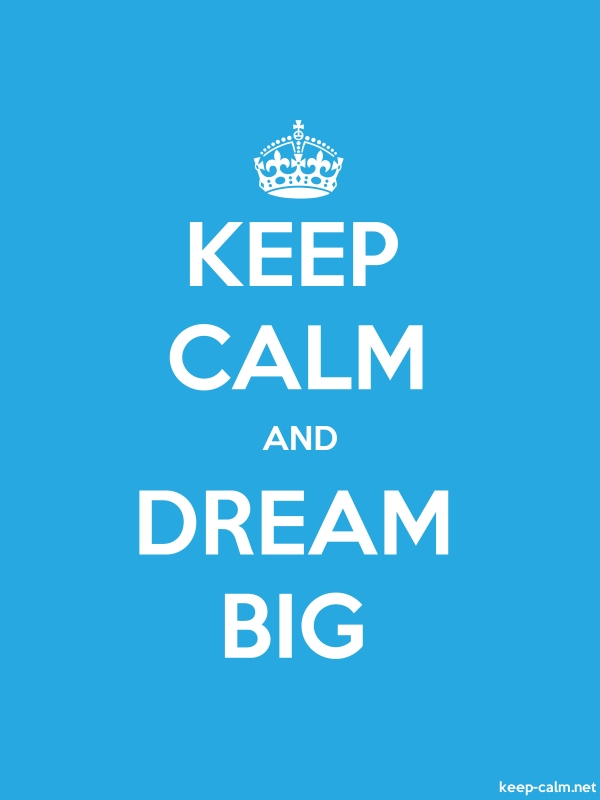 KEEP CALM AND DREAM BIG - white/blue - Default (600x800)
