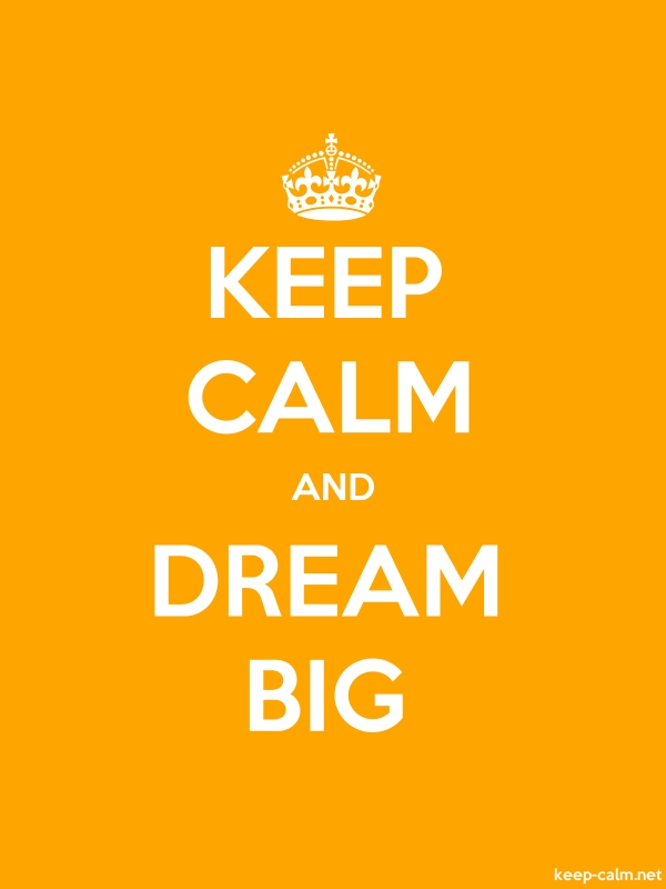 KEEP CALM AND DREAM BIG - white/orange - Default (600x800)