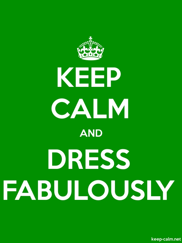 KEEP CALM AND DRESS FABULOUSLY - white/green - Default (600x800)