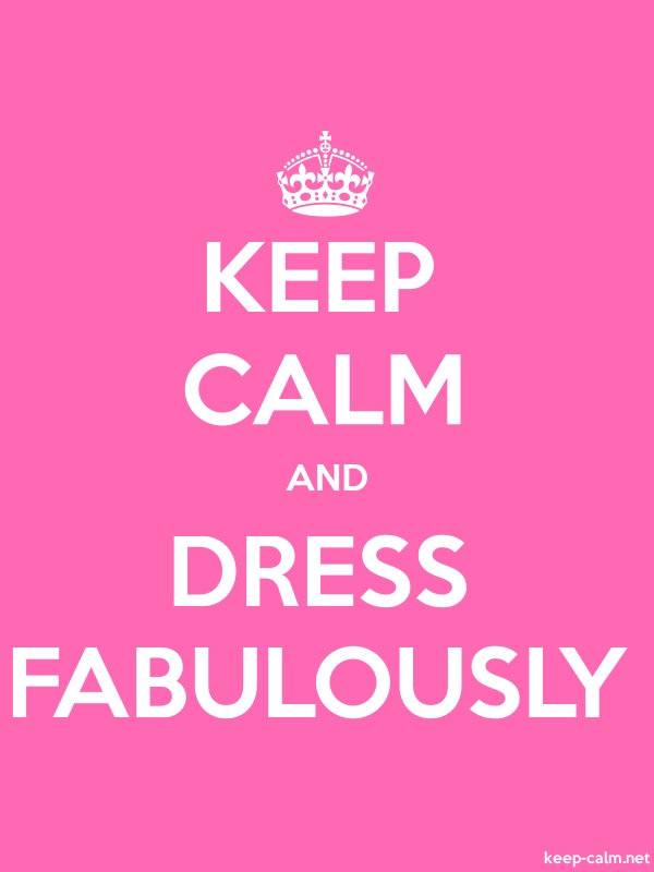 KEEP CALM AND DRESS FABULOUSLY - white/pink - Default (600x800)
