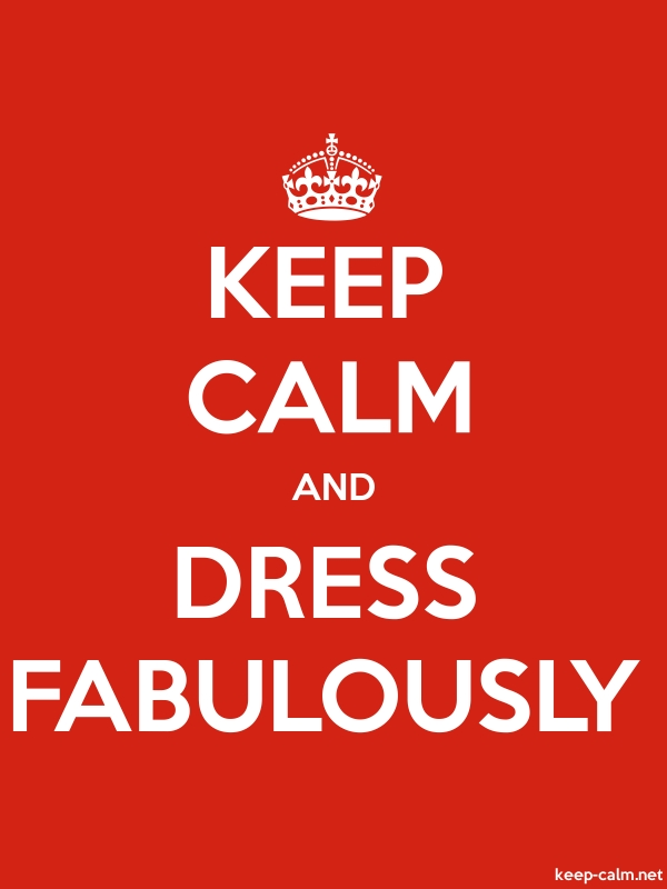 KEEP CALM AND DRESS FABULOUSLY - white/red - Default (600x800)