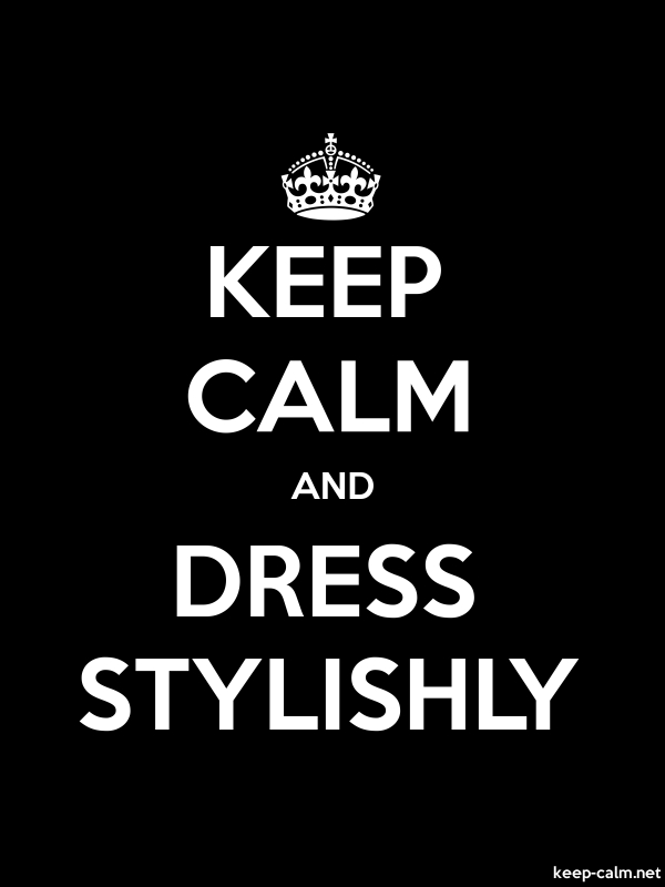 KEEP CALM AND DRESS STYLISHLY - white/black - Default (600x800)