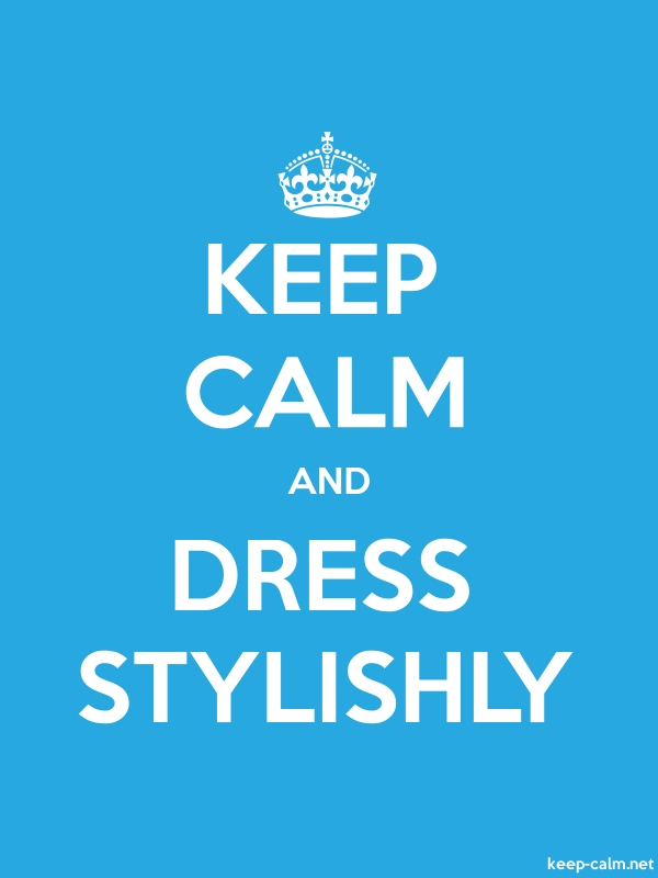 KEEP CALM AND DRESS STYLISHLY - white/blue - Default (600x800)