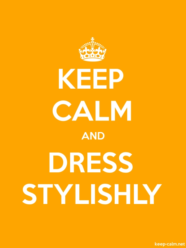 KEEP CALM AND DRESS STYLISHLY - white/orange - Default (600x800)