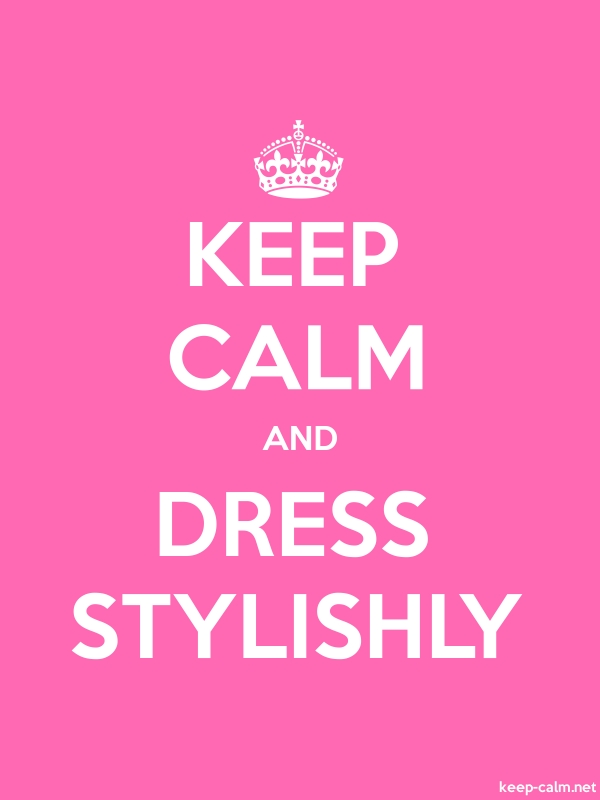 KEEP CALM AND DRESS STYLISHLY - white/pink - Default (600x800)