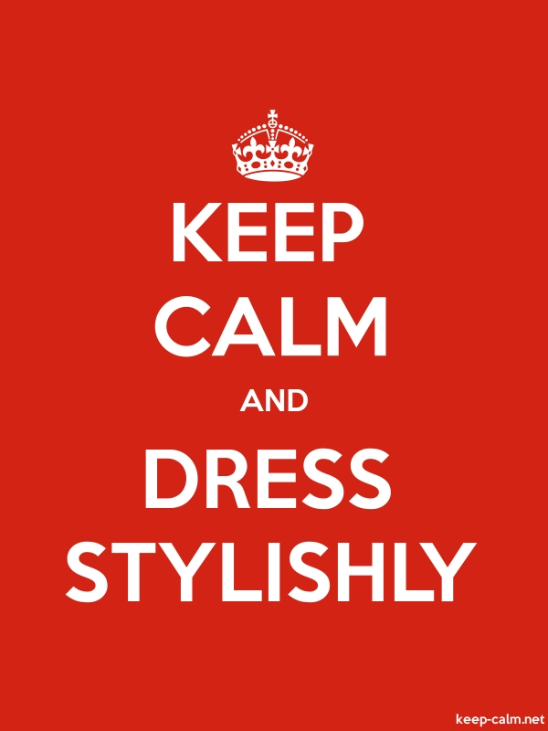 KEEP CALM AND DRESS STYLISHLY - white/red - Default (600x800)