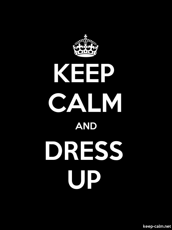 KEEP CALM AND DRESS UP - white/black - Default (600x800)