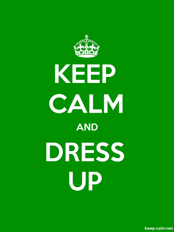 KEEP CALM AND DRESS UP - white/green - Default (600x800)