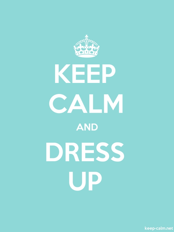 KEEP CALM AND DRESS UP - white/lightblue - Default (600x800)