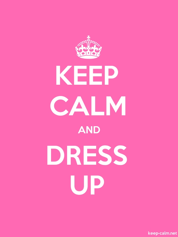 KEEP CALM AND DRESS UP - white/pink - Default (600x800)