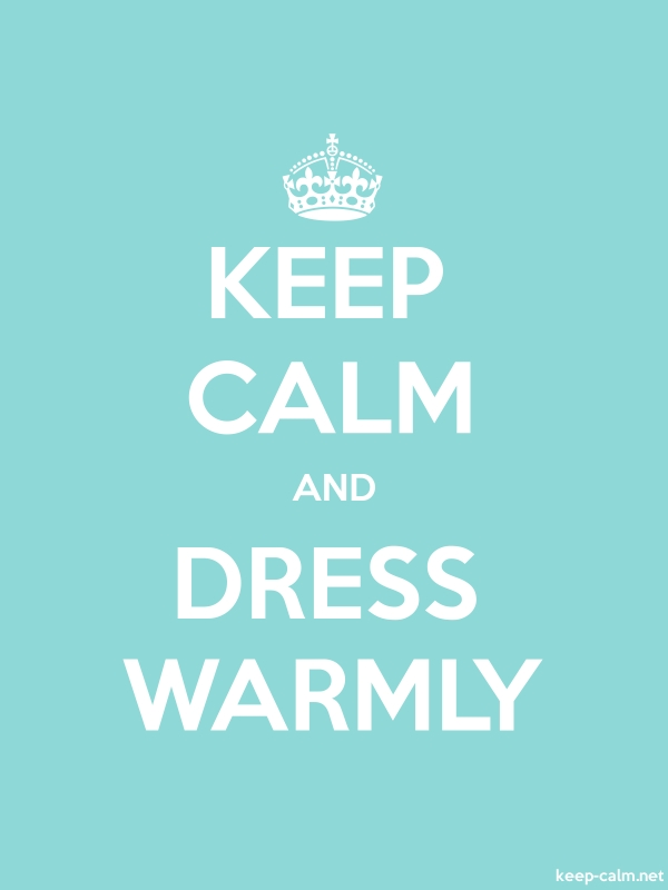 KEEP CALM AND DRESS WARMLY - white/lightblue - Default (600x800)