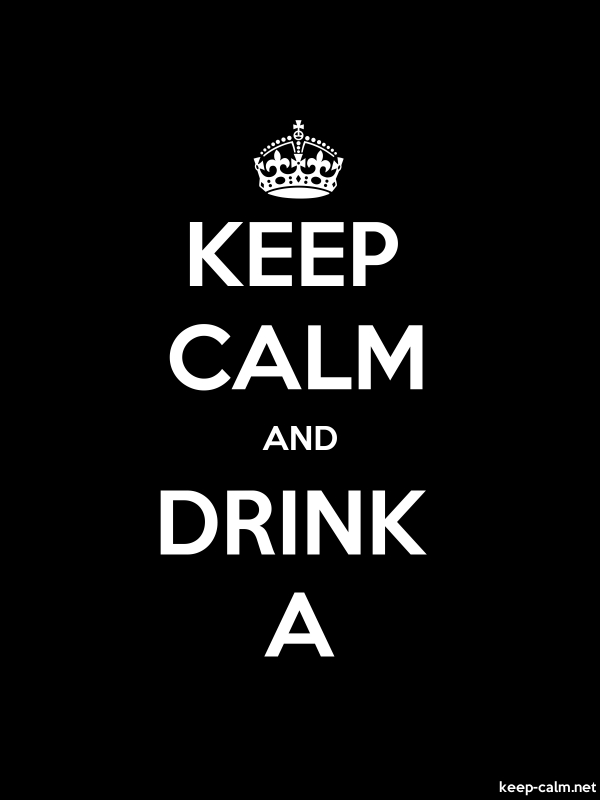 KEEP CALM AND DRINK A - white/black - Default (600x800)