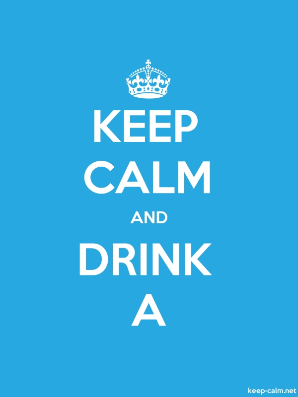 KEEP CALM AND DRINK A - white/blue - Default (600x800)
