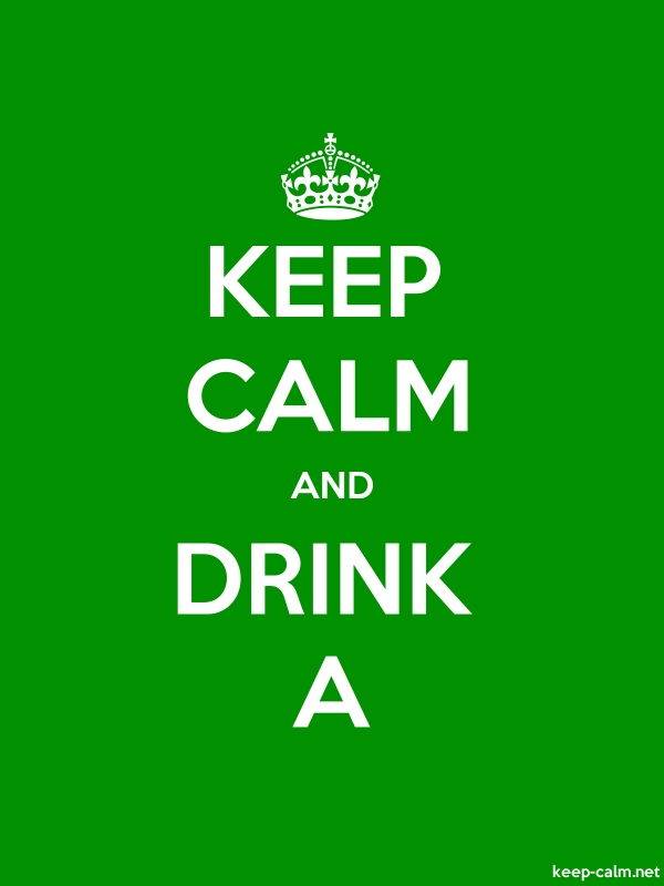 KEEP CALM AND DRINK A - white/green - Default (600x800)
