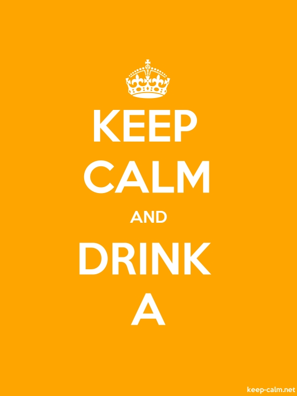 KEEP CALM AND DRINK A - white/orange - Default (600x800)