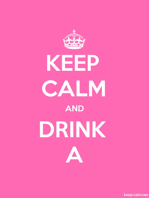 KEEP CALM AND DRINK A - white/pink - Default (600x800)