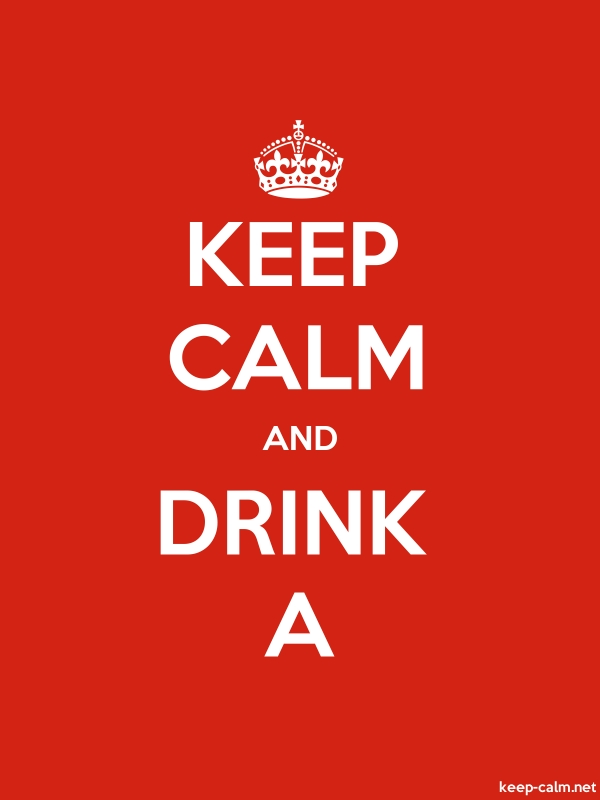 KEEP CALM AND DRINK A - white/red - Default (600x800)