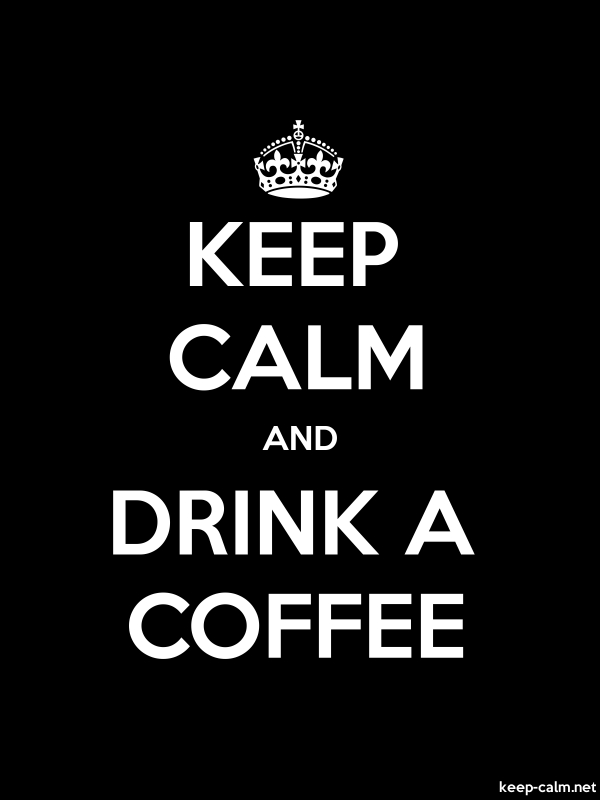 KEEP CALM AND DRINK A COFFEE - white/black - Default (600x800)