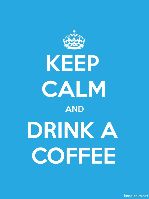 KEEP CALM AND DRINK A COFFEE - white/blue - Default (600x800)