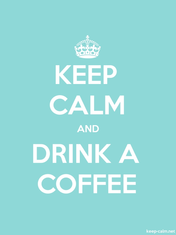 KEEP CALM AND DRINK A COFFEE - white/lightblue - Default (600x800)
