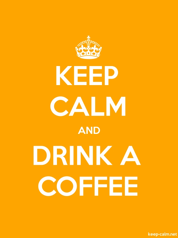 KEEP CALM AND DRINK A COFFEE - white/orange - Default (600x800)
