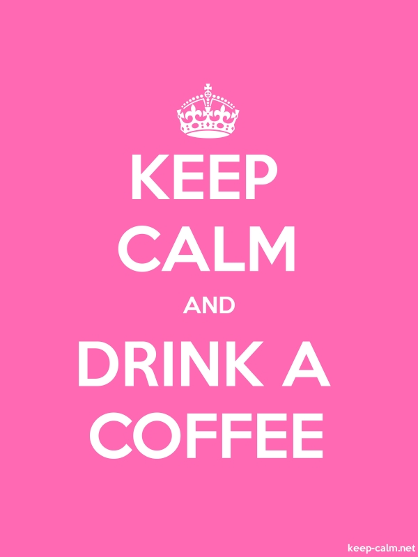 KEEP CALM AND DRINK A COFFEE - white/pink - Default (600x800)