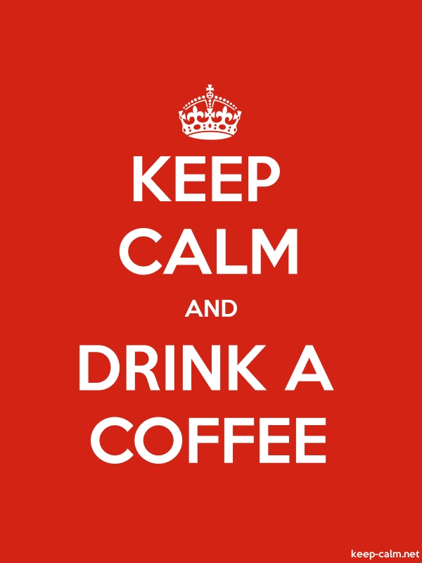 KEEP CALM AND DRINK A COFFEE - white/red - Default (600x800)