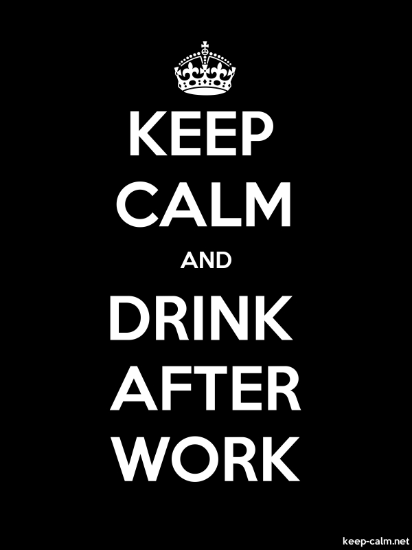 KEEP CALM AND DRINK AFTER WORK - white/black - Default (600x800)