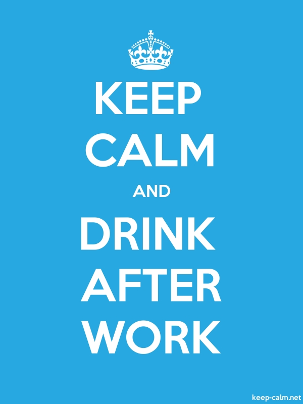 KEEP CALM AND DRINK AFTER WORK - white/blue - Default (600x800)