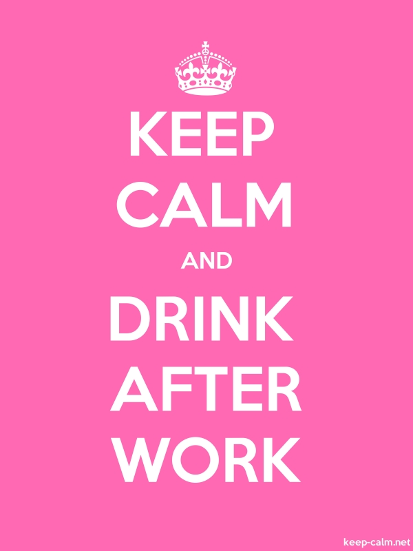 KEEP CALM AND DRINK AFTER WORK - white/pink - Default (600x800)