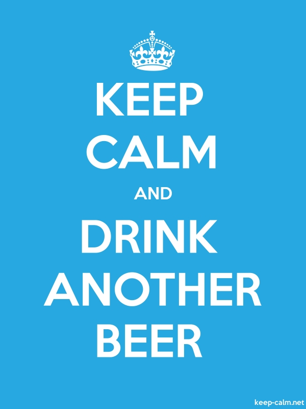 KEEP CALM AND DRINK ANOTHER BEER - white/blue - Default (600x800)