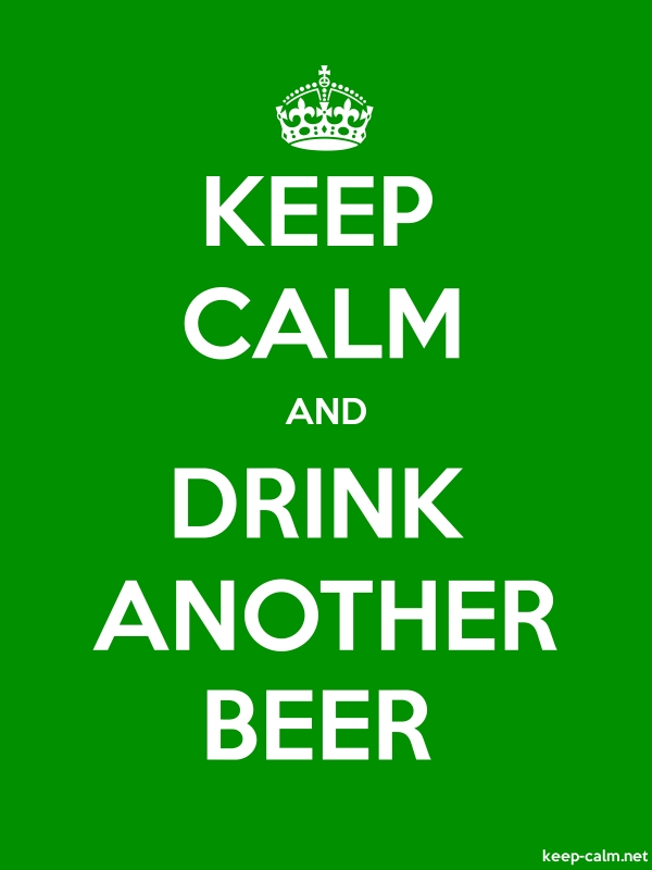 KEEP CALM AND DRINK ANOTHER BEER - white/green - Default (600x800)