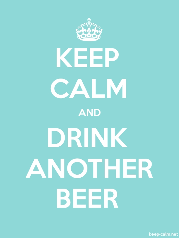 KEEP CALM AND DRINK ANOTHER BEER - white/lightblue - Default (600x800)